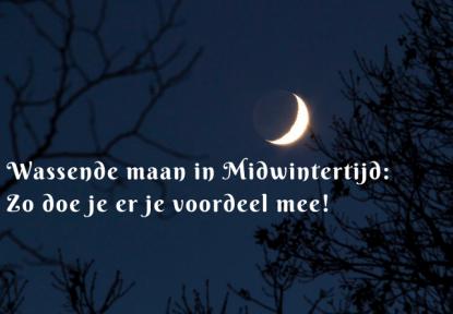 Wassende maan vlak voor Midwinter… Zo doe je er je voordeel mee!